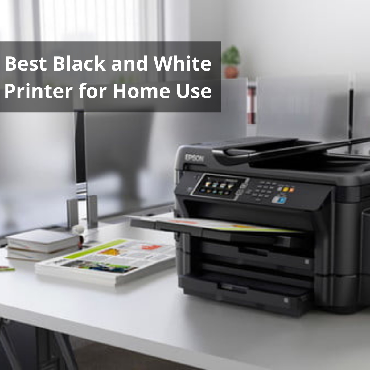 Best Black and white printer for home use