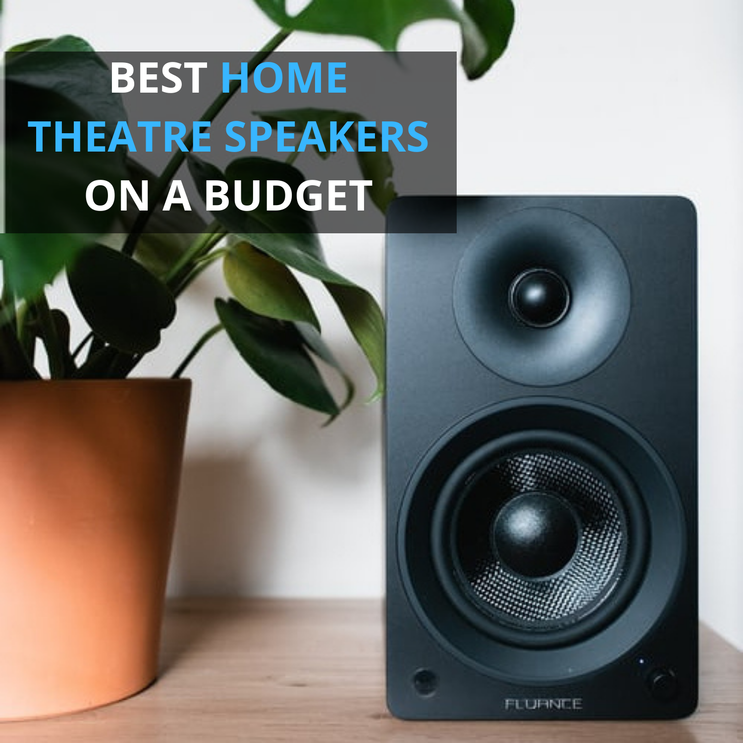 Best Home Theatre Speakers On A Budget