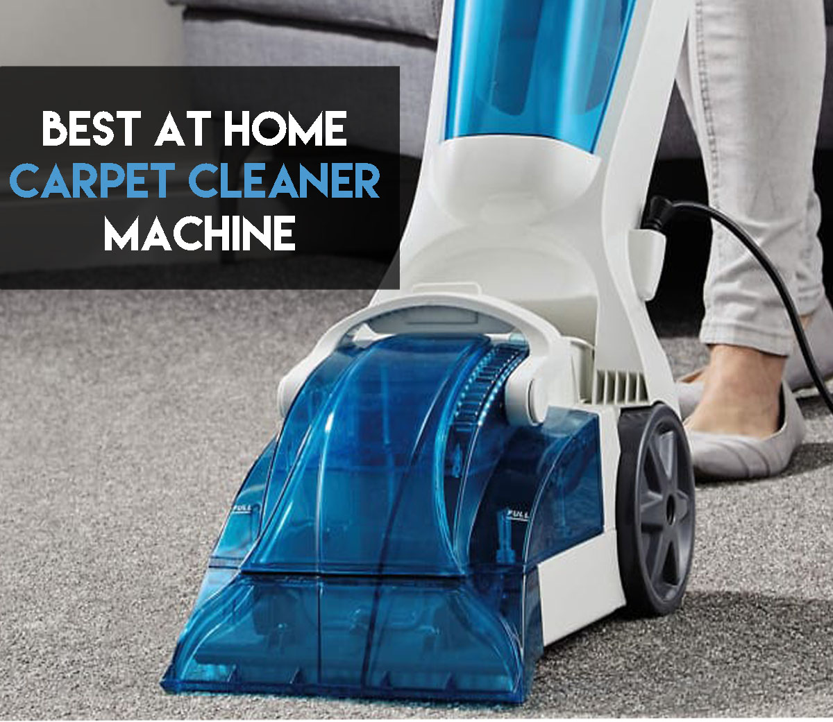 Best At Home Carpet Cleaner Machines