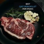 best cast iron skillet for steaks