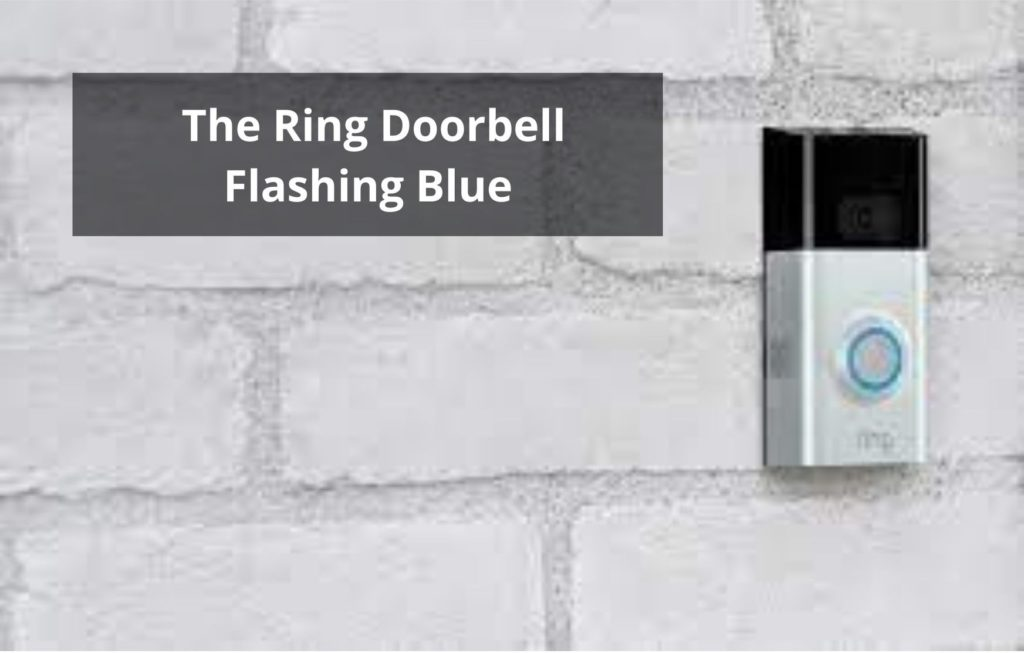 The Ring Doorbell Flashing Blue